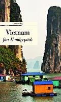 Vietnam fürs Handgepäck - Unionsverlag