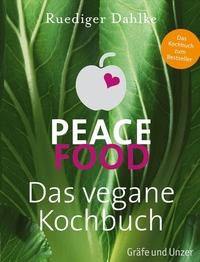 Peace Food Das vegane Kochbuch dahlke gu