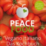 Peace Food - Vegano Italiano-Dahlke-gu