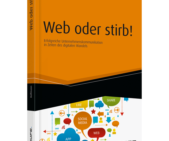 Web oder stirb! Kerstin Hoffmann. Haufe Verlag.